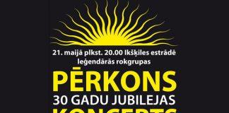 21.maijā plkst. 20:00 Iksķiles estrādē leģendārās rokgrupas PĒRKONS 30 gadu jubilejas koncerts.